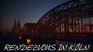 Rendezvous in Köln