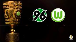 DFB Cup Men: Hannover 96 vs. VfL Wolfsburg - Preview