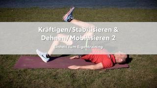 Kräftigen/Stabilisieren und Dehnen/Mobilisieren 2