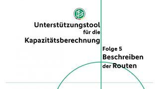 Unterstützungstool für die Kapazitätsberechnung - Folge 5: Beschreiben der Routen
