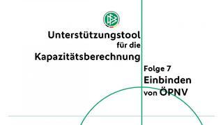 Unterstützungstool für die Kapazitätsberechnung - Folge 7: Einbinden von ÖPNV