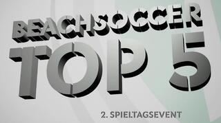 Deutsche Beachsoccer-Liga: Top5-Tore des zweiten Spieltagsevents