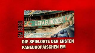Die Spielorte der EM 2020